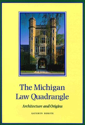 Image for MICHIGAN LAW QUADRANGLE ARCHITECTURE & ORIGINS