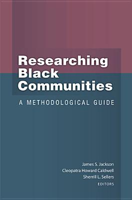 Image for Researching Black Communities: A Methodological Guide