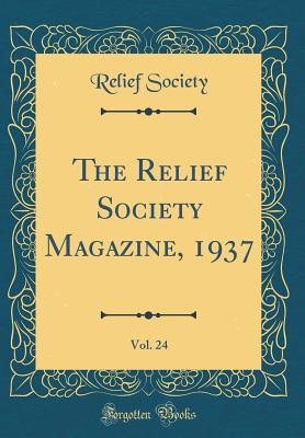 Image for The Relief Society Magazine, 1937, Vol. 24 (Classic Reprint)