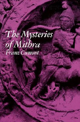 The Mysteries of Mithra, Cumont, Franz