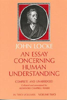 Image for An Essay Concerning Human Understanding: In Two Volumes, Vol. Two (Dover Books on Western Philosophy)