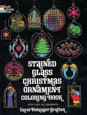 Stained Glass Christmas Ornament Coloring Book (Dover Coloring Book), Carol Belanger Grafton