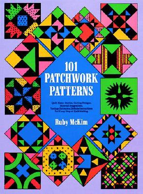 101 Patchwork Patterns (Dover Quilting), McKim, Ruby S.