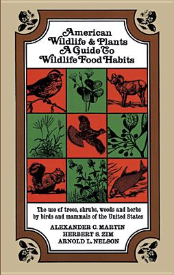 Image for American Wildlife and Plants: A Guide To Wildlife Food Habits