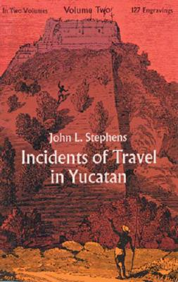 Image for Incidents of Travel in Yucatan (Volume Two)