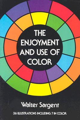 Image for The Enjoyment and Use of Color