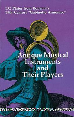 Image for Antique Musical Instruments and Their Players (Dover Pictorial Archive)