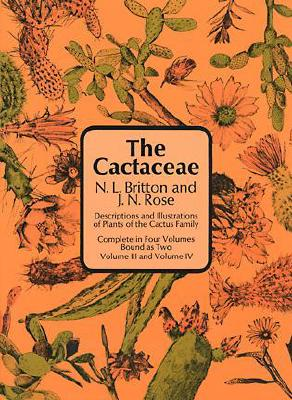 Image for The Cactaceae: Descriptions and Illustrations of Plants of the Cactus Family  (Volume III and Volume IV)
