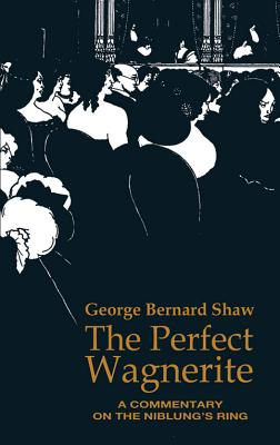 The Perfect Wagnerite (Dover Books on Music), Shaw, George Bernard