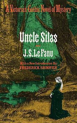 Uncle Silas a Tale of Bartram Haugh, Le Fanu, Joseph Sheridan