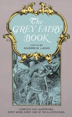 The Grey Fairy Book, Andrew Lang