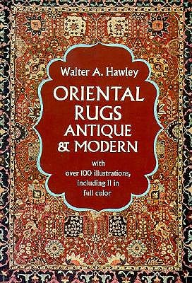 Image for Oriental Rugs: Antique and Modern with Over 100 Illustrations, Including 11 in Full Color
