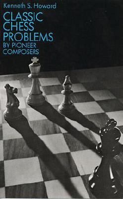 Image for Classic Chess Problems by Pioneer Composers