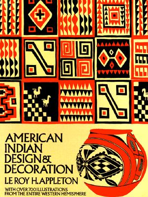 American Indian Design and Decoration (Dover Pictorial Archive), Appleton, Le Roy H.