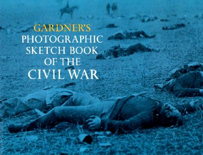 Image for Gardner's Photographic Sketchbook of the Civil War