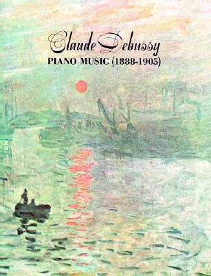 Image for Claude Debussy: Piano Music (1888-1905)