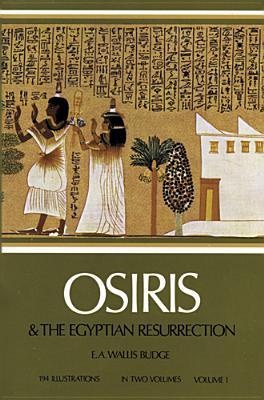 Image for Osiris and the Egyptian Resurrection, Vol. 1 & 2