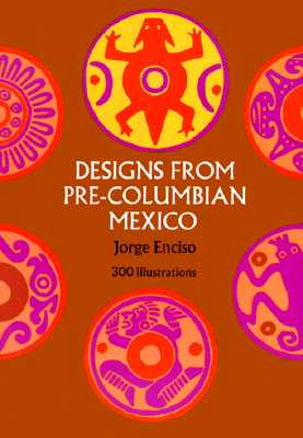 Designs From Pre-Columbian Mexico, Enciso, Jorge