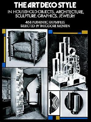 Image for The Art Deco Style: in Household Objects, Architecture, Sculpture, Graphics, Jewelry (Dover Architecture)