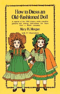 Image for HOW TO DRESS AN OLD-FASHIONED DOLL