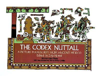 The Codex Nuttall, Nuttall, Zelia; Rodgers, Alan
