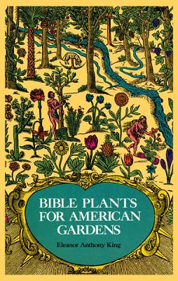 Image for Bible Plants for American Gardens