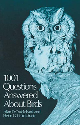 1001 Questions Answered About Birds, Cruickshank, Allan D. Cruickshank & Helen G.
