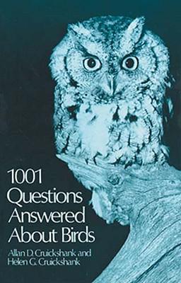 1001 Questions Answered About Birds, Cruickshank, Allan D. Cruickshank & Helen G.