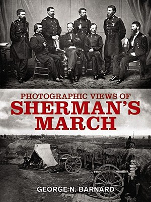 Photographic Views of Sherman's March, George N. Barnard