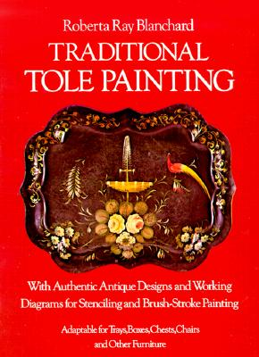 Image for Traditional Tole Painting: With Authentic Designs and Working Diagrams