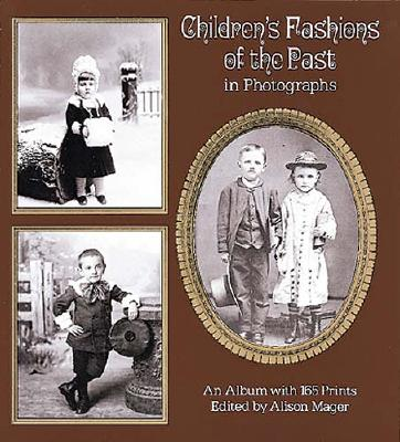 Image for Children's Fashions of the Past in Photographs