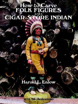 Image for HOW TO CARVE FOLK FIGURES AND A CIGAR-STORE INDIAN