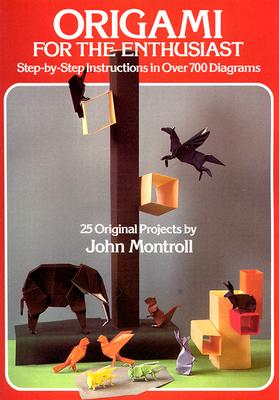 Image for Origami for the Enthusiast : Step-by-Step Instructions in over 700 Diagrams