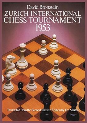 Zurich International Chess Tournament, 1953 (Dover Chess), Bronstein, David