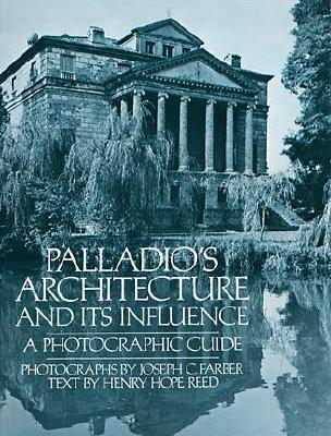 Image for Palladio's Architecture and Its Influence: A Photographic Guide
