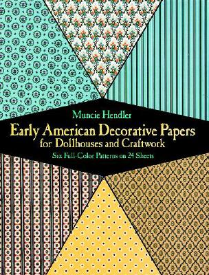 Early American Decorative Papers for Dollhouses and Craftwork, Hender, Muncie