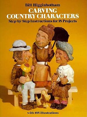 Image for Carving Country Characters: Step-by-Step Instructions for 18 Projects with 105 illustrations