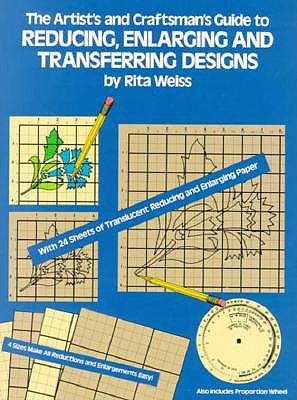 Image for The Artist's and Craftsman's Guide to Reducing, Enlarging and Transferring Designs (Dover Craft Books)