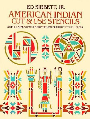 Image for American Indian Cut and Use Stencils: 58 Full-size Stencils Printed on Durable Stencil Paper