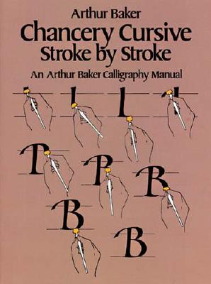 Image for Chancery Cursive Stroke by Stroke (Lettering, Calligraphy, Typography)