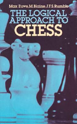 Image for The Logical Approach to Chess