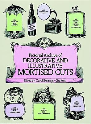 Image for Pictorial Archive of Decorative and Illustrative Mortised Cuts: 551 Designs for Advertising and Other Uses (Dover Pictorial Archive)