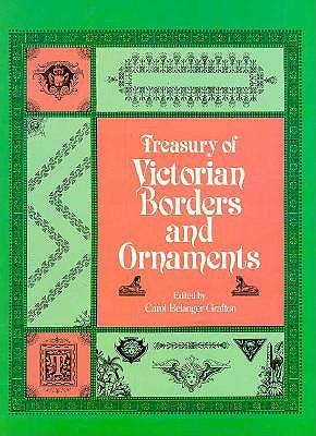 Treasury of Victorian Printers, Frames, Ornaments and Initials, Grafton, Carol Belanger