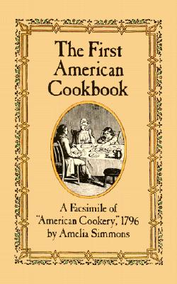 Image for First American Cookbook: A Facsimile of American Cookery, 1796