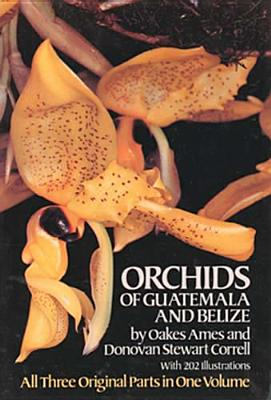 ORCHIDS OF GUATEMALA AND BELIZE, AMES & CORRELL