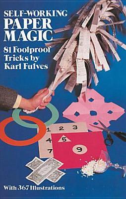 Self-Working Paper Magic: 81 Foolproof Tricks (Dover Magic Books), Fulves, Karl