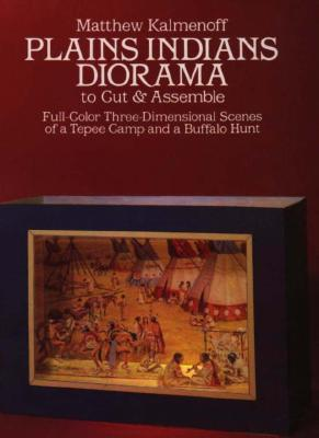Plains Indians Diorama to Cut & Assemble, Kalmenoff, Matthew
