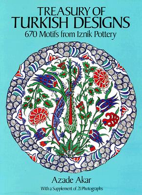 Image for Treasury of Turkish Designs: 670 Motifs from Iznik Pottery