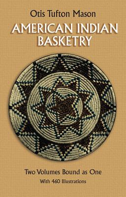 Image for American Indian Basketry [Two Volumes Bound as One, With 460 Illustrations]