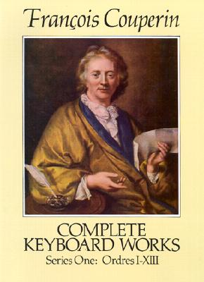 Complete Keyboard Works, Series One (Dover Music for Piano), Couperin, Francois; Classical Piano Sheet Music